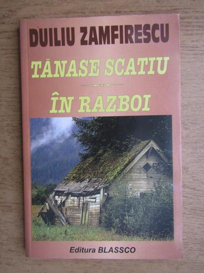 Anticariat: Duiliu Zamfirescu - Tanase Scatiu. In razboi