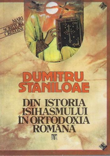 Anticariat: Dumitru Staniloae - Din Istoria isihasmului in Ortodoxia Romana