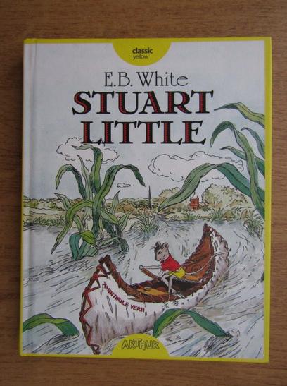 Anticariat: E. B. White - Stuart little