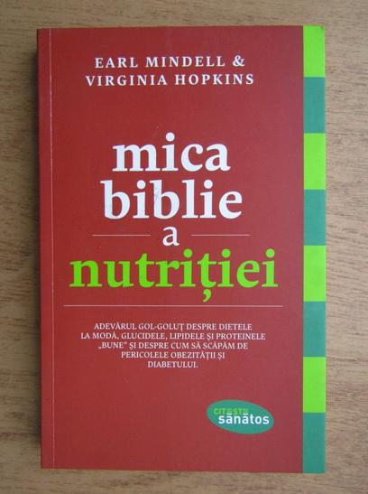 Anticariat: Earl Mindell - Mica biblie a nutritiei