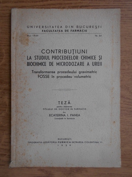 Anticariat: Ecaterina I. Panea - Contributiuni la studiul procedeelor chimice si biochimice de microdozare a ureii (1939)