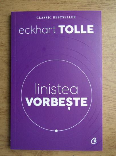 Anticariat: Eckhart Tolle - Linistea vorbeste