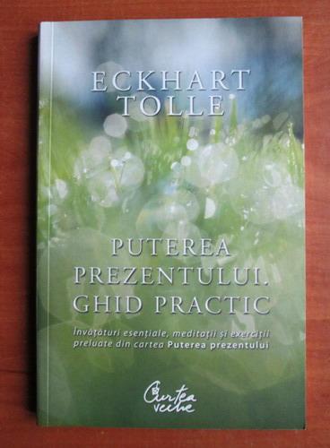 Anticariat: Eckhart Tolle - Puterea prezentului. Ghid practic