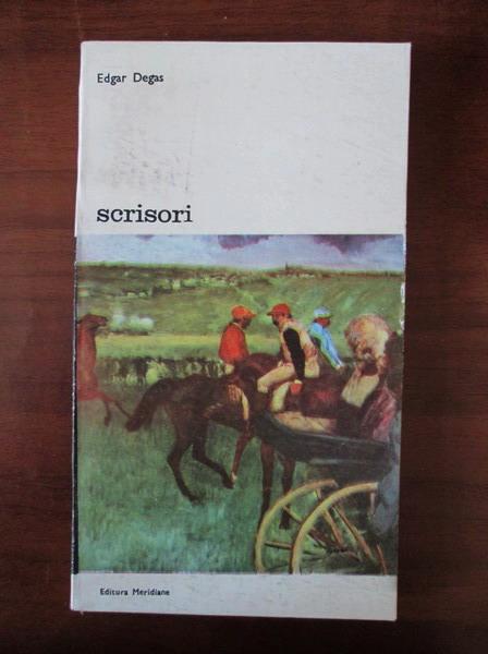 Anticariat: Edgar Degas - Scrisori
