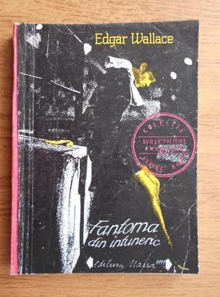 Anticariat: Edgar Wallace - Fantoma din intuneric