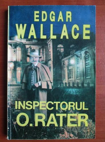 Anticariat: Edgar Wallace - Inspectorul  O. Rater