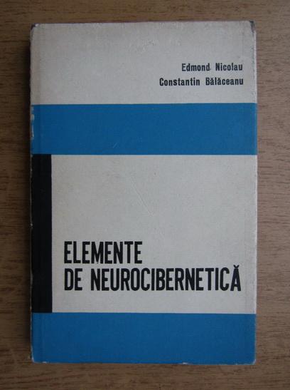 Anticariat: Edmond Nicolau - Elemente de neurocibernetica