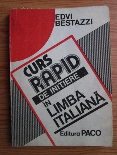 Anticariat: Edvi Bestazzi - Curs rapid de initiere in limba italiana
