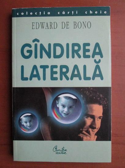 Anticariat: Edward de Bono - Gandirea laterala