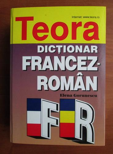 Anticariat: Elena Gorunescu - Dictionar Francez-Roman