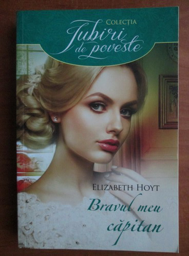 Anticariat: Elizabeth Hoyt - Bravul meu capitan