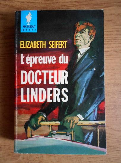Anticariat: Elizabeth Seifert - L'epreuve du docteur Linders
