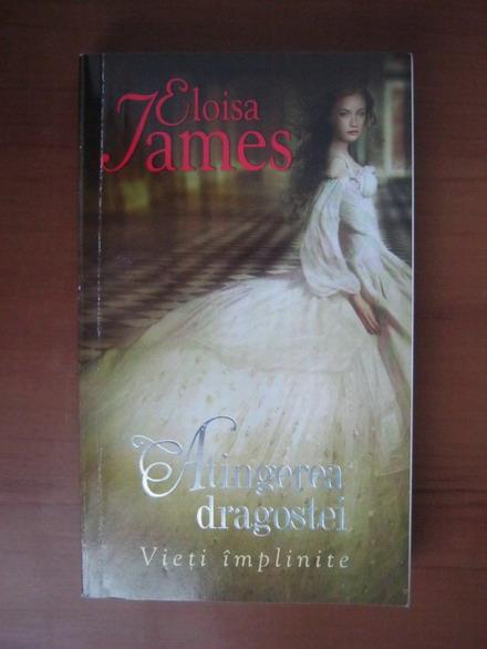 Anticariat: Eloisa James - Atingerea Dragostei