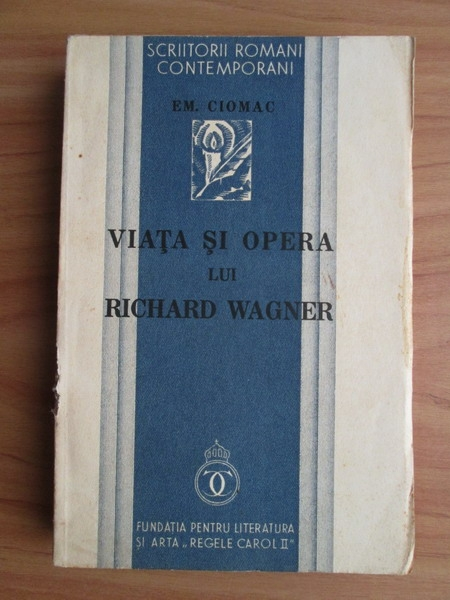 Anticariat: Em. Ciomac - Viata si opera lui Richard Wagner (1934)