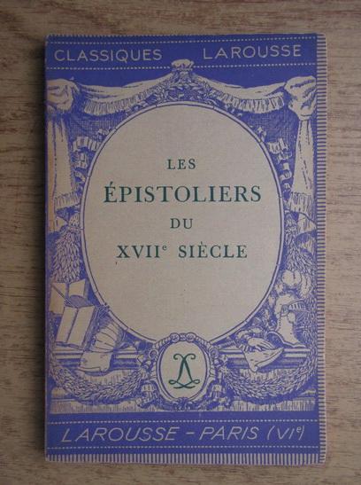 Anticariat: Emile Feuillatre - Episoliers du XVIIe siecle (1936)