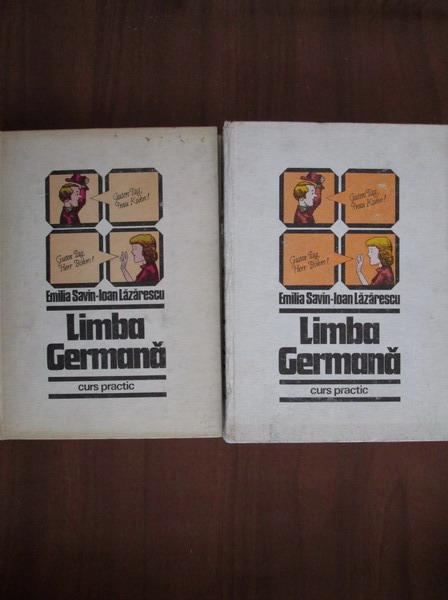 Anticariat: Emilia Savin, Ioan Lazarescu - Limba germana. Curs practic (2 volume)