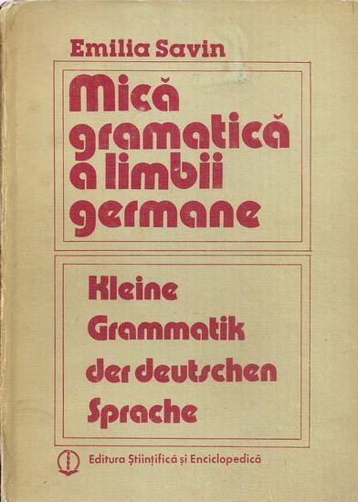 Anticariat: Emilia Savin - Mica gramatica a limbii germane