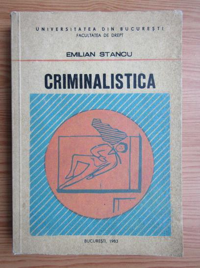 Anticariat: Emilian Stancu - Criminalistica (volumul 2) Elemente de tactica si de metodologie criminalistica