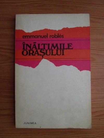 Anticariat: Emmanuel Robles - Inaltimile orasului