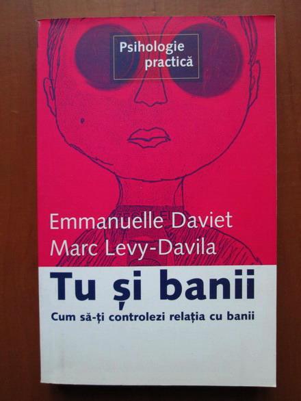 Anticariat: Emmanuelle Daviet - Tu si banii