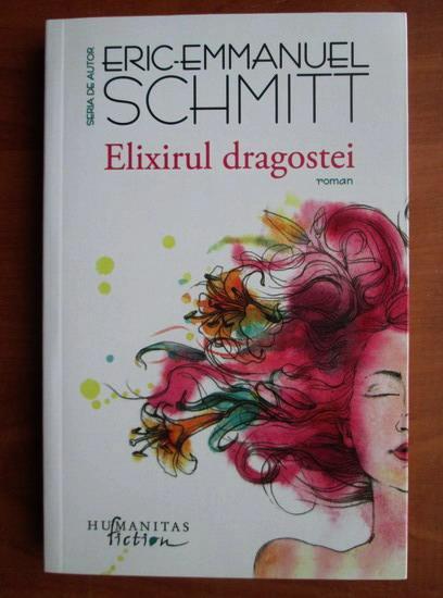 Anticariat: Eric Emmanuel Schmitt - Elixirul dragostei