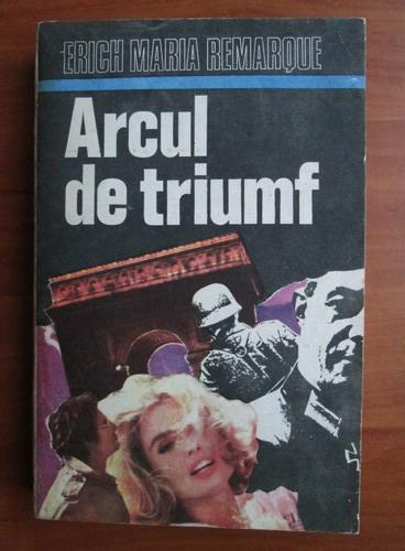 Anticariat: Erich Maria Remarque - Arcul de triumf