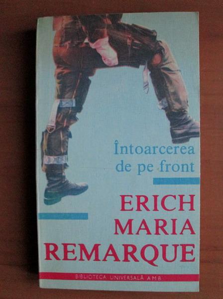 Anticariat: Erich Maria Remarque - Intoarcerea de pe front