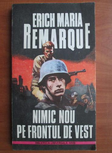 Anticariat: Erich Maria Remarque - Nimic nou pe frontul de vest