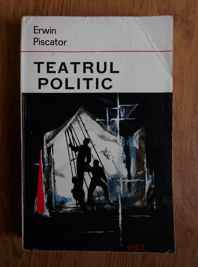 Anticariat: Erwin Piscator - Teatrul politic