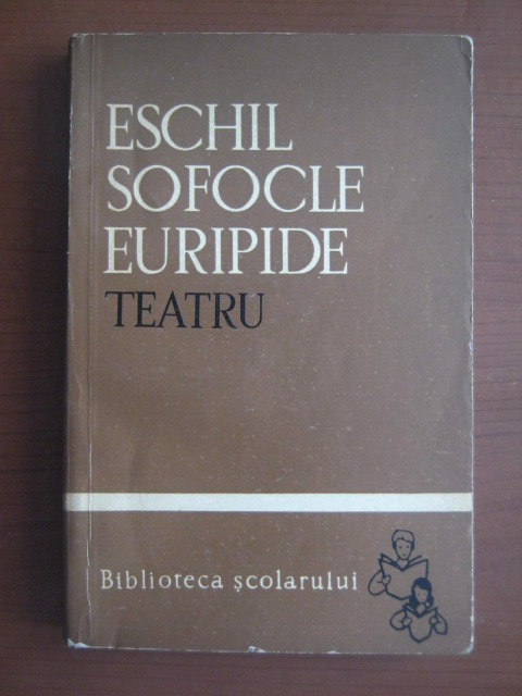 Anticariat: Eschil, Sofocle, Euripide - Teatru