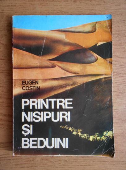 Anticariat: Eugen Costin - Printre nisipuri si beduini