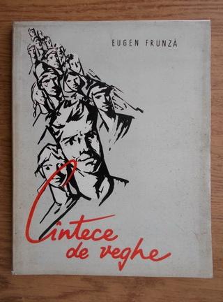 Anticariat: Eugen Frunza - Cantece de veghe (1959)
