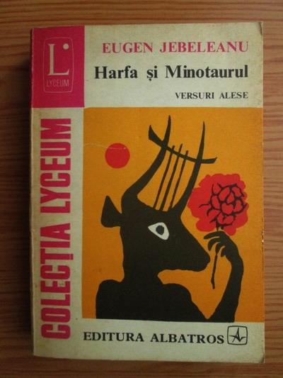 Anticariat: Eugen Jebeleanu - Harfa si minotaurul. Versuri alese