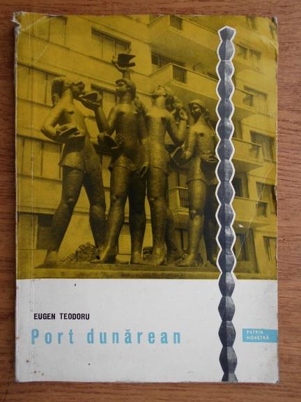 Anticariat: Eugen Teodoru - Port dunarean