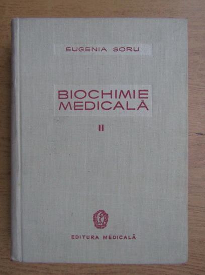Anticariat: Eugenia Soru - Biochimie medicala (volumul 2)