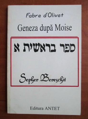 Anticariat: Fabre d'Olivet - Geneza dupa Moise