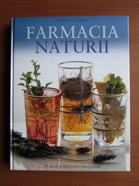 Anticariat: Farmacia naturii. Un ghid al plantelor medicinale (Reader's Digest)