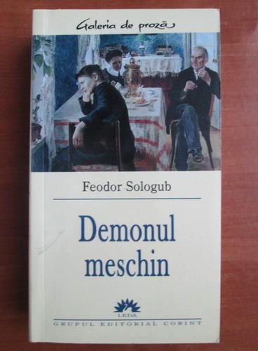 Anticariat: Feodor Sologub - Demonul meschin