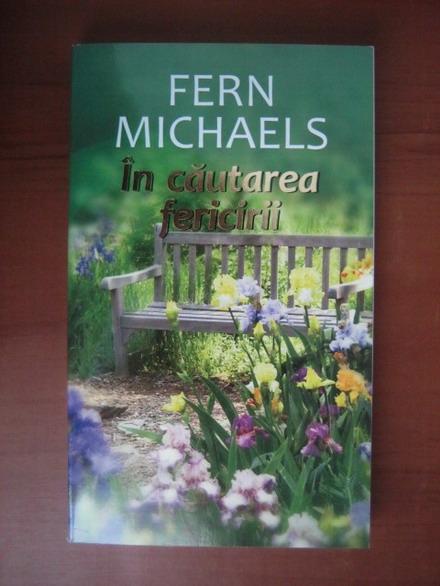 Anticariat: Fern Michaels - In cautarea fericirii