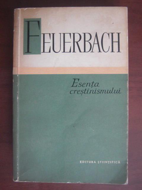 Anticariat: Feuerbach - Esenta crestinismului
