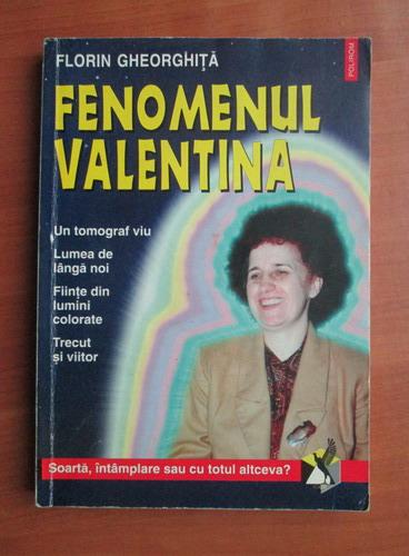 Anticariat: Florin Gheorghita - Fenomenul Valentina