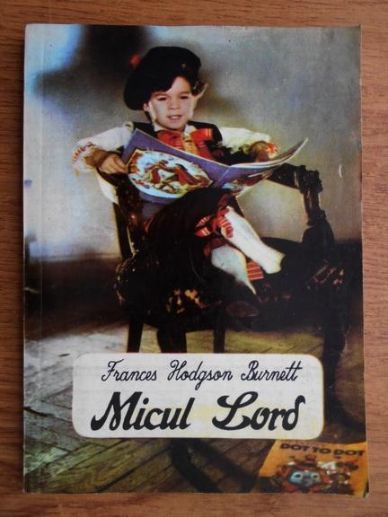 Anticariat: Frances Hodgson Burnett - Micul Lord