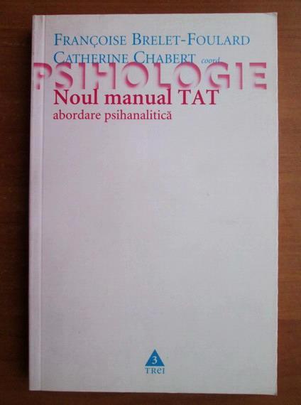Anticariat: Francoise Brelet-Foulard - Psihologie. Noul manual TAT