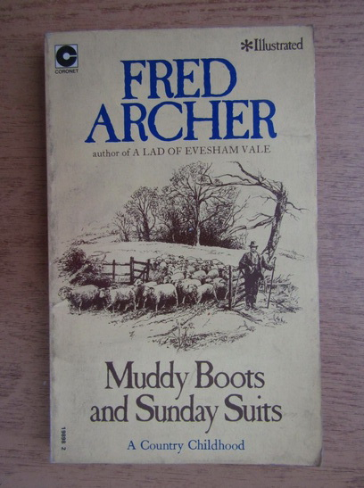 Anticariat: Fred Archer - Muddy boots and sunday suits