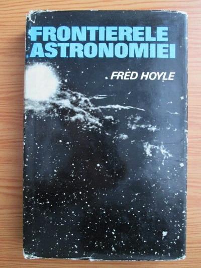 Anticariat: Fred Hoyle - Frontierele astronomiei
