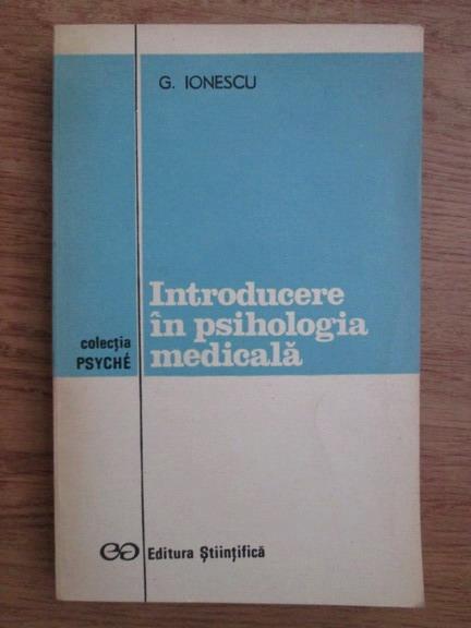 Anticariat: G. Ionescu - Introducere in psihologia medicala