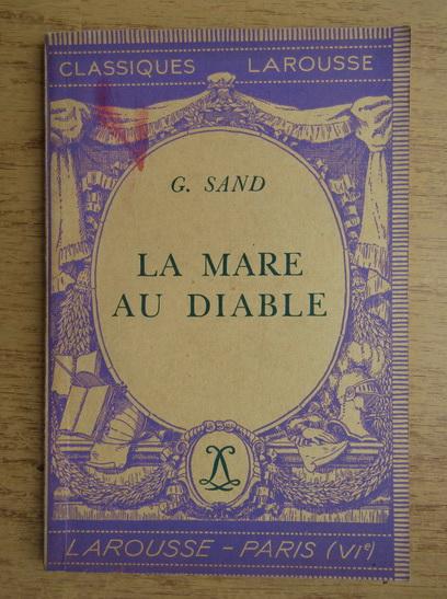 Anticariat: G. Sand - La Mare au diable (1943)