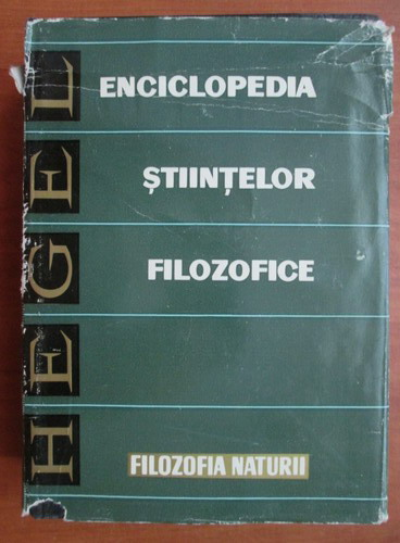 Anticariat: G. W. F. Hegel - Enciclopedia stiintelor filozofice. Filozofia naturii