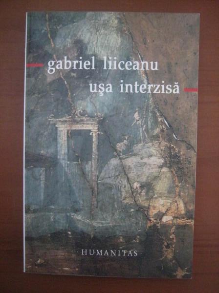 Anticariat: Gabriel Liiceanu - Usa interzisa