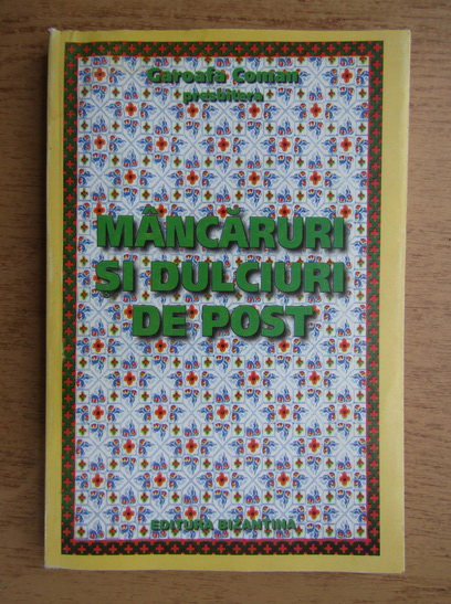 Anticariat: Garoafa Coman - Mancaruri si dulciuri de post